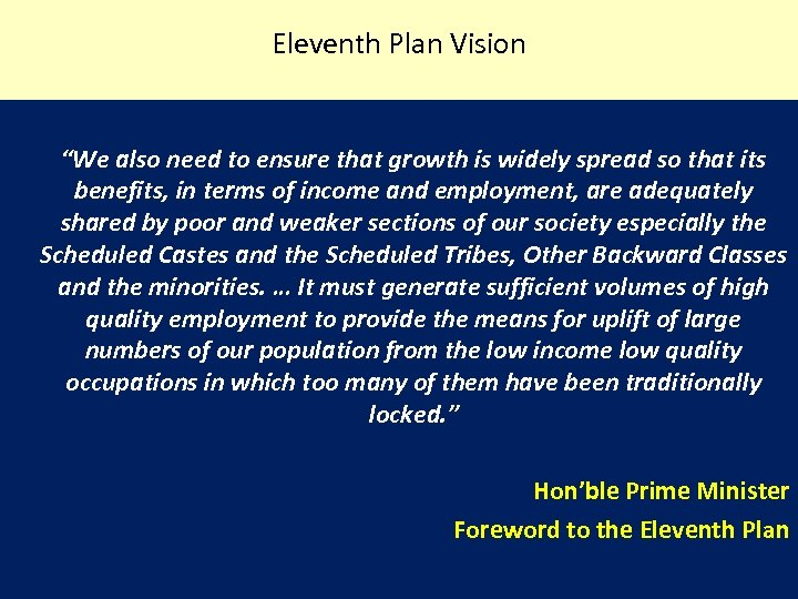 "Eleventh Plan Vision ""We also need to ensure that growth is widely spread so"