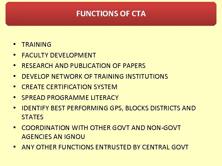 FUNCTIONS OF CTA TRAINING FACULTY DEVELOPMENT RESEARCH AND PUBLICATION OF PAPERS DEVELOP NETWORK OF