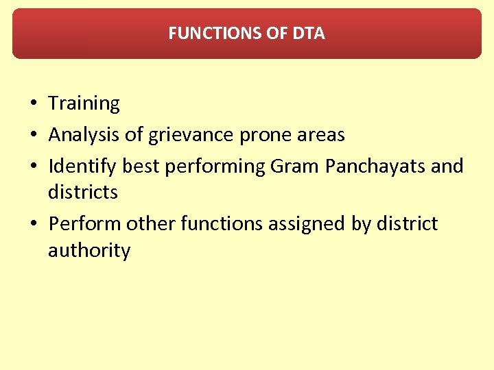 FUNCTIONS OF DTA • Training • Analysis of grievance prone areas • Identify best