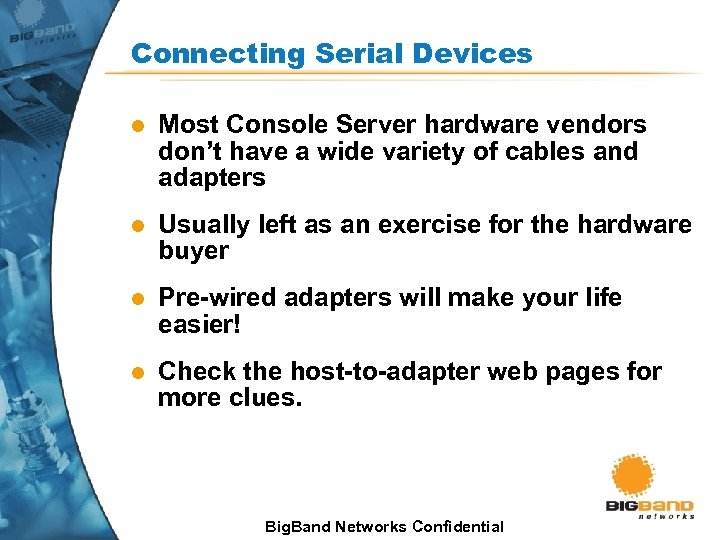 Connecting Serial Devices l Most Console Server hardware vendors don't have a wide variety