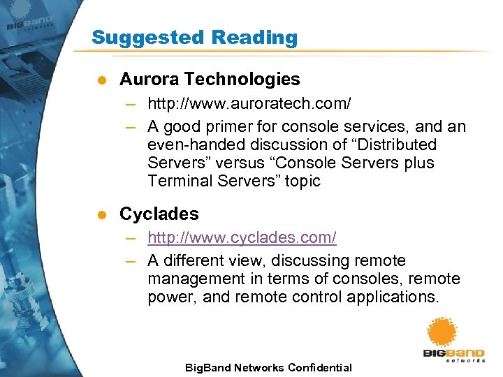 Suggested Reading l Aurora Technologies – http: //www. auroratech. com/ – A good primer
