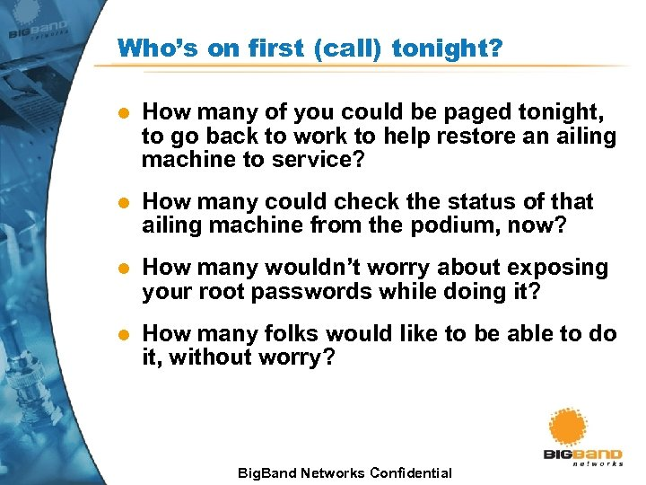 Who's on first (call) tonight? l How many of you could be paged tonight,