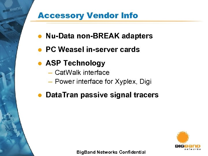 Accessory Vendor Info l Nu-Data non-BREAK adapters l PC Weasel in-server cards l ASP