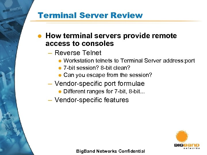 Terminal Server Review l How terminal servers provide remote access to consoles – Reverse