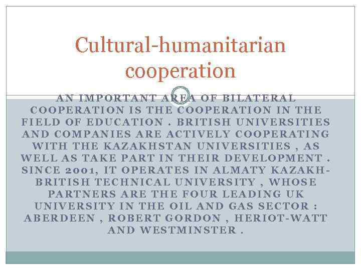 Cultural-humanitarian cooperation AN IMPORTANT AREA OF BILATERAL COOPERATION IS THE COOPERATION IN THE FIELD