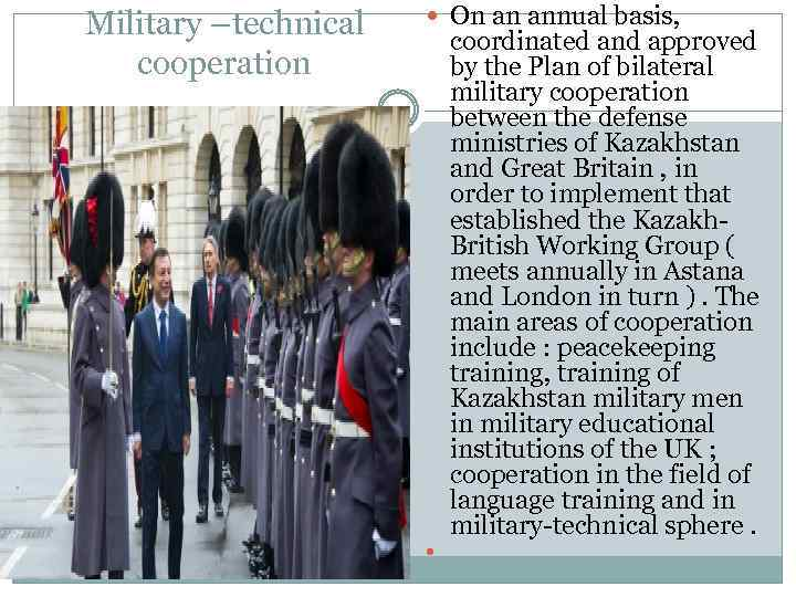 Military –technical cooperation On an annual basis, coordinated and approved by the Plan of