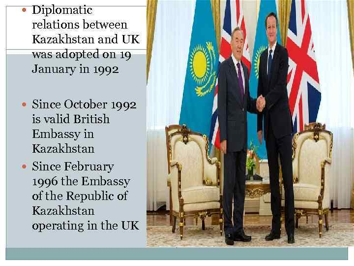 Diplomatic relations between Kazakhstan and UK was adopted on 19 January in 1992