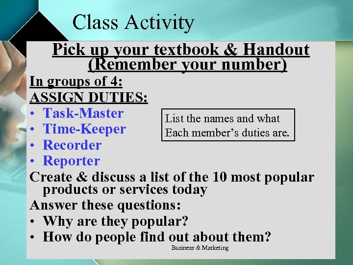 Class Activity Pick up your textbook & Handout (Remember your number) In groups of