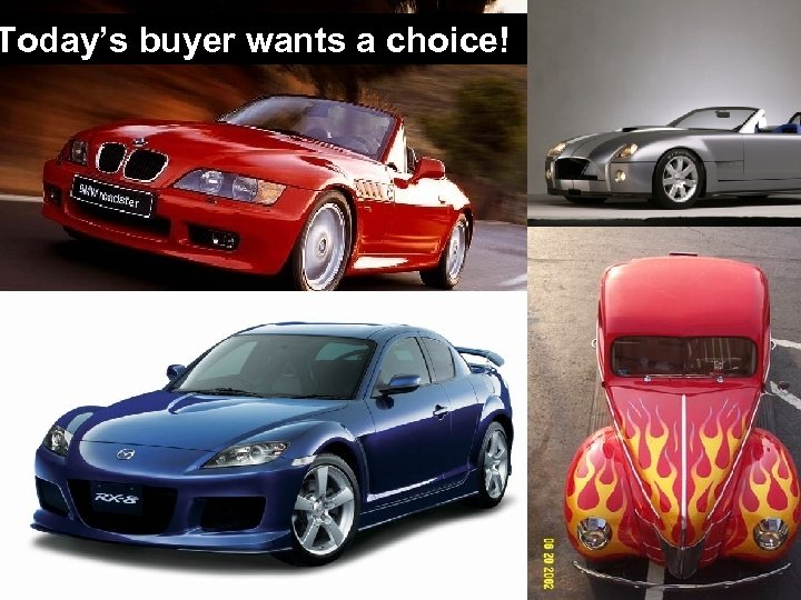 Today's buyer wants a choice!