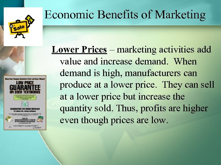 Economic Benefits of Marketing Lower Prices – marketing activities add value and increase