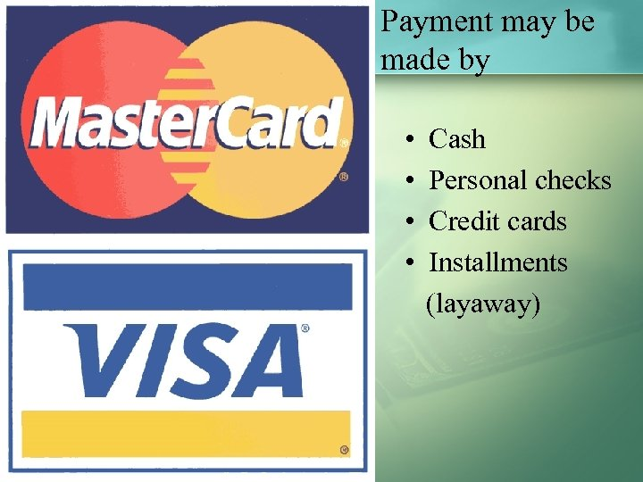 Payment may be made by • Cash • Personal checks • Credit cards •