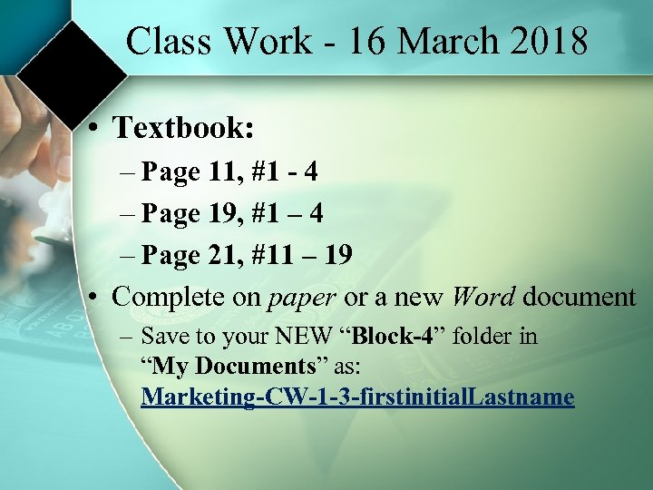 Class Work - 16 March 2018 • Textbook: – Page 11, #1 - 4