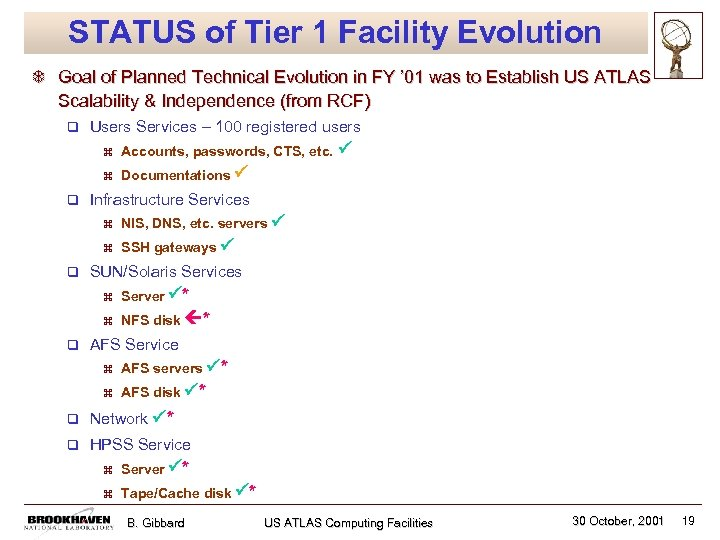 STATUS of Tier 1 Facility Evolution T Goal of Planned Technical Evolution in FY