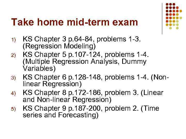 Take home mid-term exam 1) 2) 3) 4) 5) KS Chapter 3 p. 64
