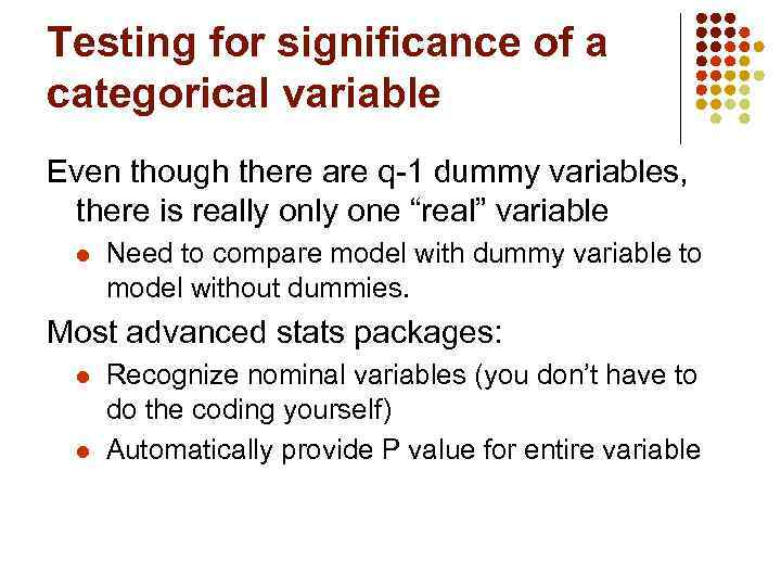Testing for significance of a categorical variable Even though there are q-1 dummy variables,