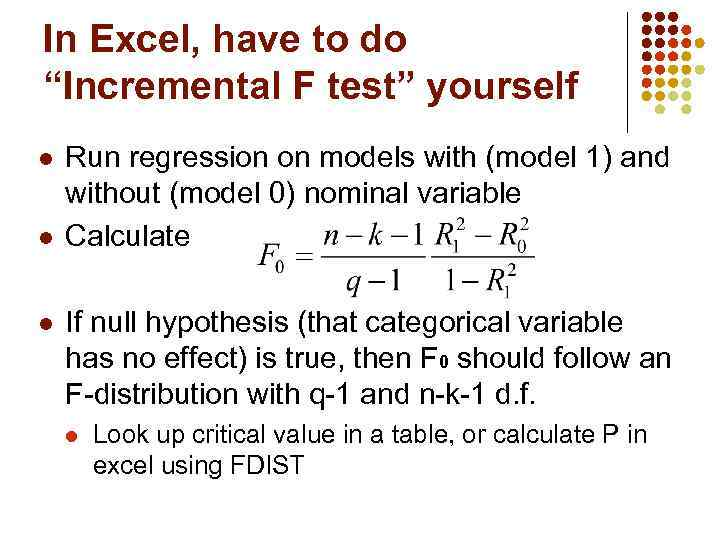 """In Excel, have to do """"Incremental F test"""" yourself l l l Run regression"""