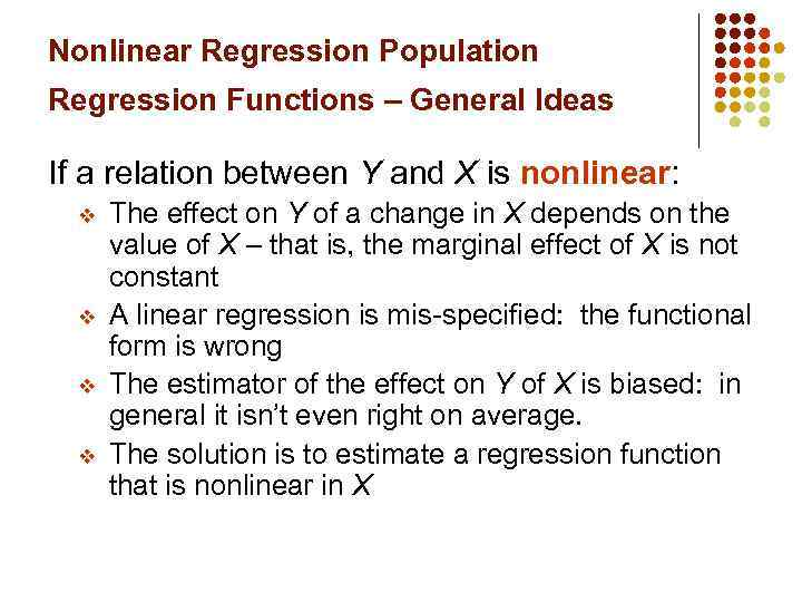 Nonlinear Regression Population Regression Functions – General Ideas If a relation between Y and
