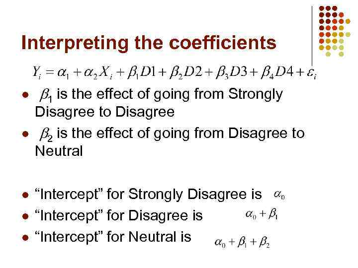 Interpreting the coefficients l l l 1 is the effect of going from Strongly