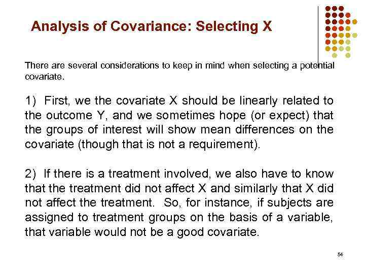 Analysis of Covariance: Selecting X There are several considerations to keep in mind when
