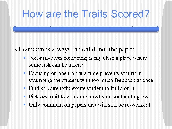 How are the Traits Scored? #1 concern is always the child, not the paper.