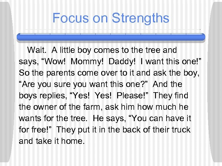 """Focus on Strengths Wait. A little boy comes to the tree and says, """"Wow!"""