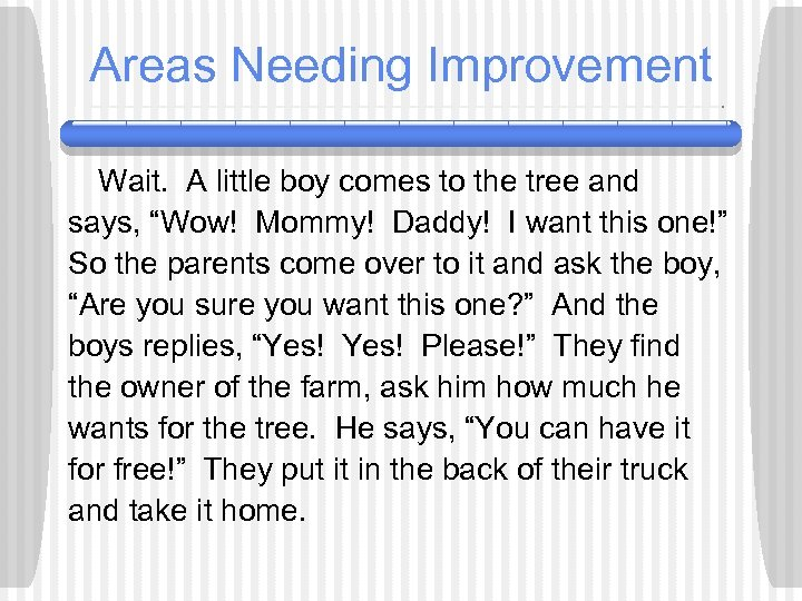 """Areas Needing Improvement Wait. A little boy comes to the tree and says, """"Wow!"""