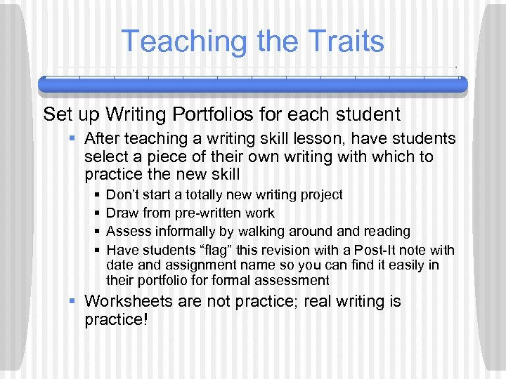 Teaching the Traits Set up Writing Portfolios for each student § After teaching a