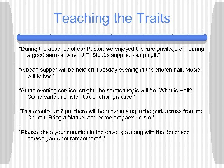 """Teaching the Traits """"During the absence of our Pastor, we enjoyed the rare privilege"""