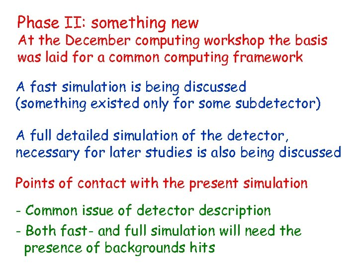 Phase II: something new At the December computing workshop the basis was laid for