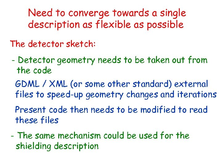 Need to converge towards a single description as flexible as possible The detector sketch: