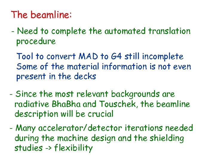 The beamline: - Need to complete the automated translation procedure Tool to convert MAD