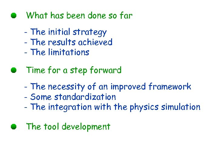 What has been done so far - The initial strategy - The results achieved