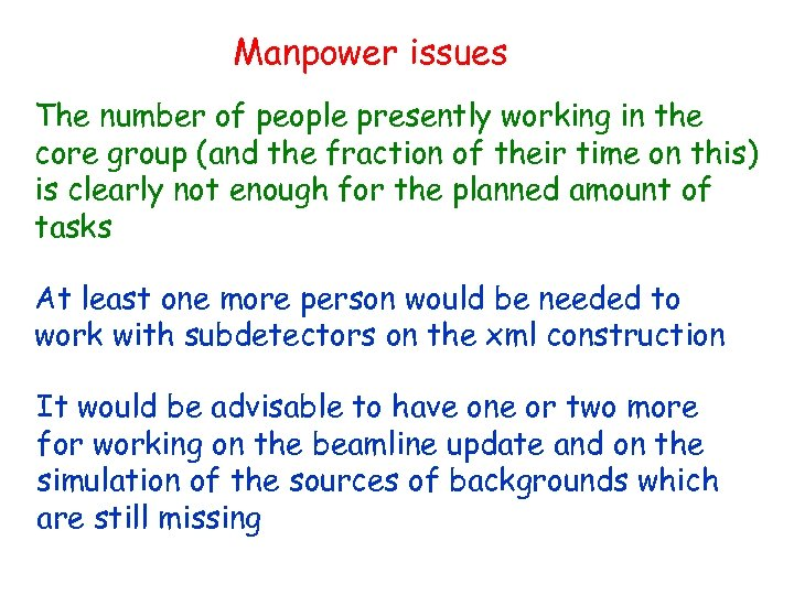 Manpower issues The number of people presently working in the core group (and the