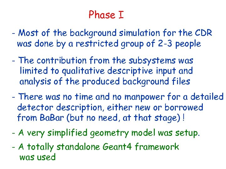 Phase I - Most of the background simulation for the CDR was done by