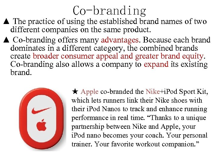 Co-branding ▲ The practice of using the established brand names of two different companies