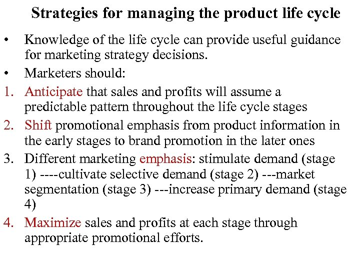 Strategies for managing the product life cycle • • 1. 2. 3. 4. Knowledge