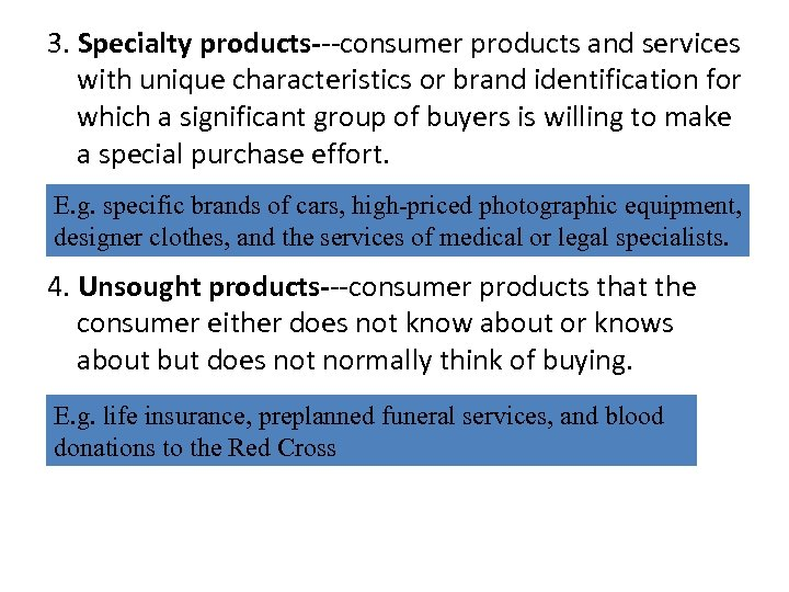 3. Specialty products---consumer products and services with unique characteristics or brand identification for which