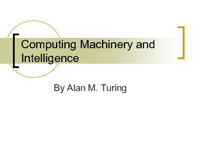 Computing Machinery and Intelligence By Alan M. Turing