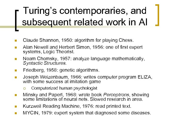 Turing's contemporaries, and subsequent related work in AI n n n Claude Shannon, 1950: