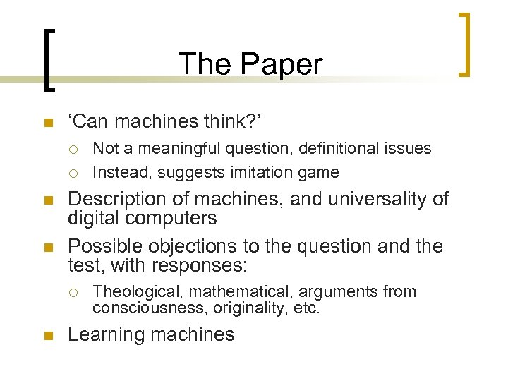 The Paper n 'Can machines think? ' ¡ ¡ n n Description of machines,