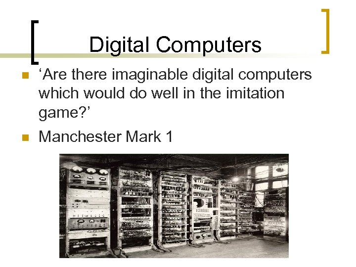 Digital Computers n 'Are there imaginable digital computers which would do well in the