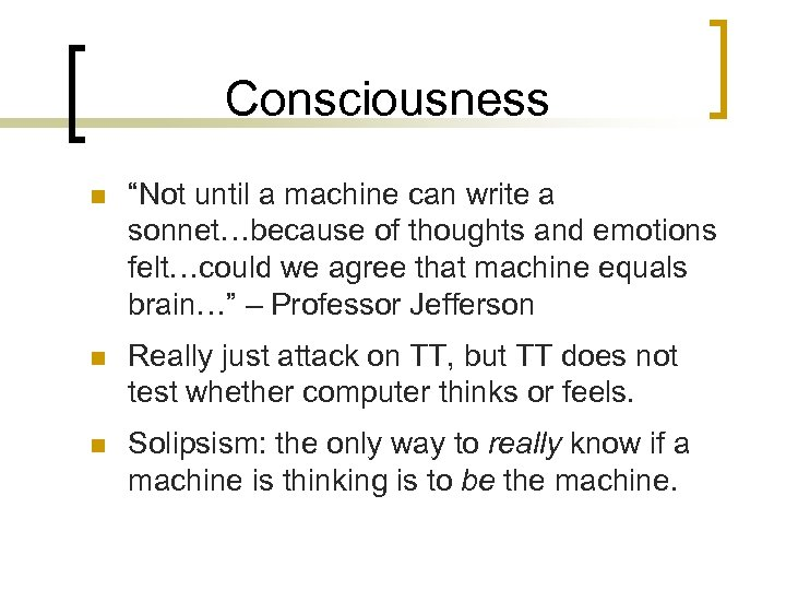"""Consciousness n """"Not until a machine can write a sonnet…because of thoughts and emotions"""