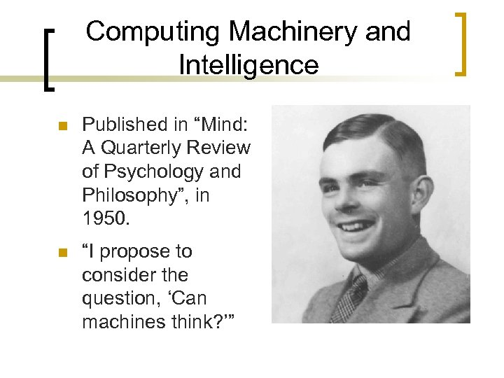 """Computing Machinery and Intelligence n Published in """"Mind: A Quarterly Review of Psychology and"""