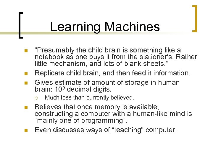 """Learning Machines n n n """"Presumably the child brain is something like a notebook"""