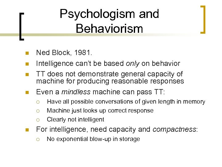 Psychologism and Behaviorism n n Ned Block, 1981. Intelligence can't be based only on