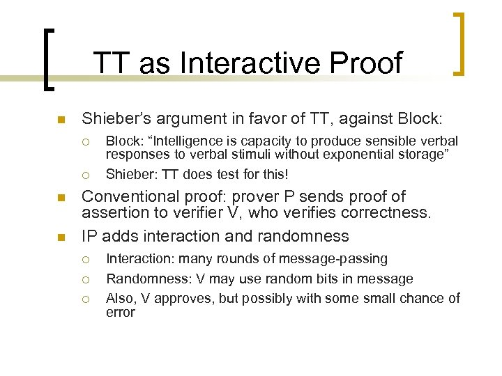 TT as Interactive Proof n Shieber's argument in favor of TT, against Block: ¡