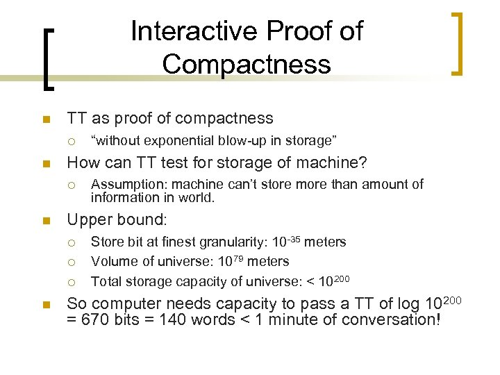 Interactive Proof of Compactness n TT as proof of compactness ¡ n How can