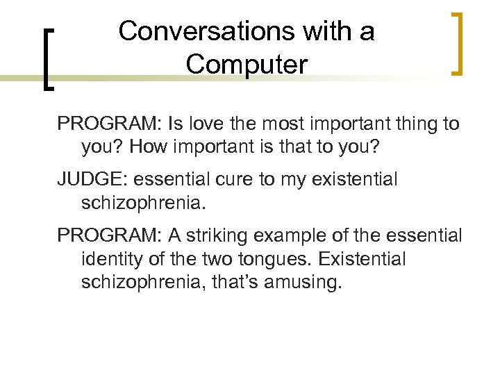 Conversations with a Computer PROGRAM: Is love the most important thing to you? How
