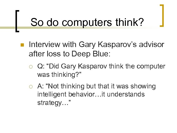 So do computers think? n Interview with Gary Kasparov's advisor after loss to Deep