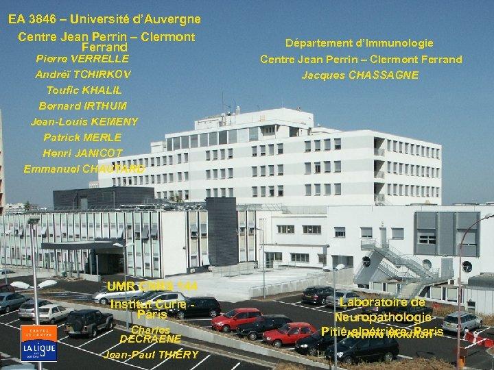 EA 3846 – Université d'Auvergne Centre Jean Perrin – Clermont Ferrand Pierre VERRELLE Andréï